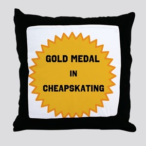 Gold Medal in Cheapskating Throw Pillow