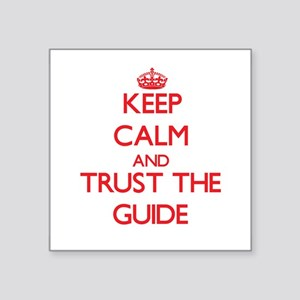 Keep Calm and Trust the Guide Sticker