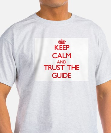Keep Calm and Trust the Guide T-Shirt