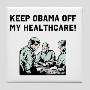 Obama Off My Health Care Tile Coaster