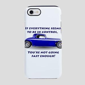 YourNotGoingFastEnough iPhone 7 Tough Case