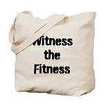 Witness the Fitness Tote Bag