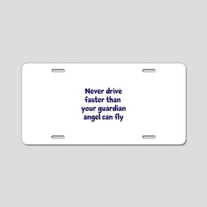 Never Drive Faster Aluminum License Plate