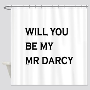 Will You Be My Mr Darcy Shower Curtain