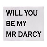 Will You Be My Mr Darcy Throw Blanket