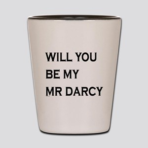 Will You Be My Mr Darcy Shot Glass