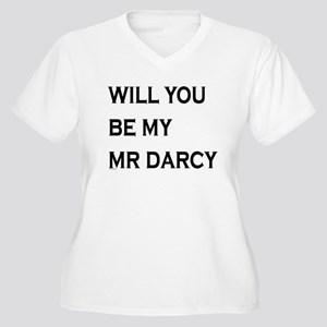 Will You Be My Mr Darcy Plus Size T-Shirt