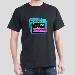 Failure To Communicate T-Shirt