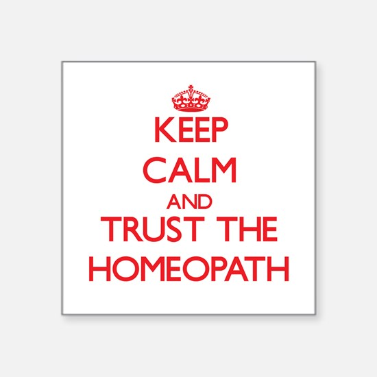 Keep Calm and Trust the Homeopath Sticker