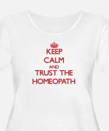 Keep Calm and Trust the Homeopath Plus Size T-Shir