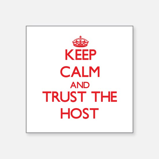 Keep Calm and Trust the Host Sticker