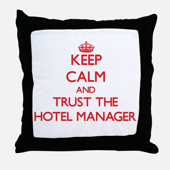 Keep Calm and Trust the Hotel Manager Throw Pillow