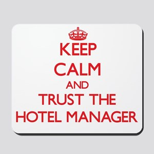 Keep Calm and Trust the Hotel Manager Mousepad