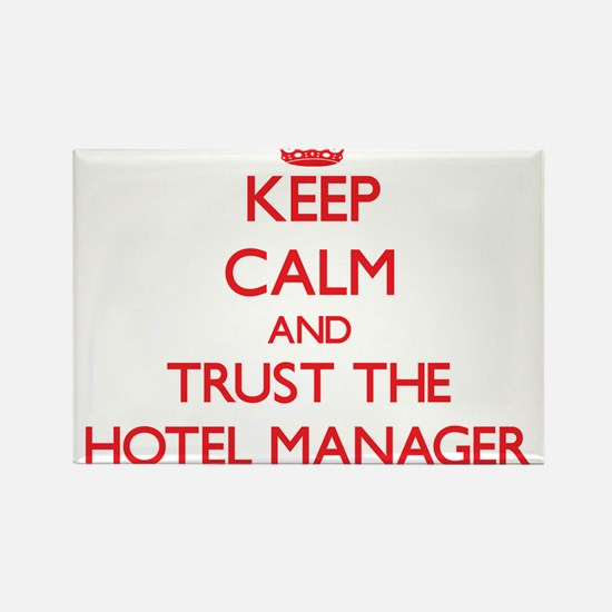 Keep Calm and Trust the Hotel Manager Magnets