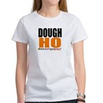 Dough Ho Women'S T-Shirt