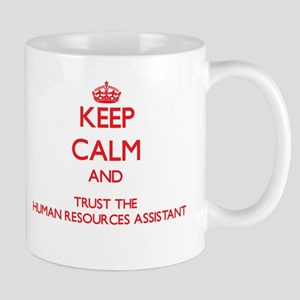 Keep Calm and Trust the Human Resources Assistant
