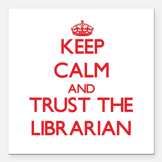 Keep Calm and Trust the Librarian Square Car Magne