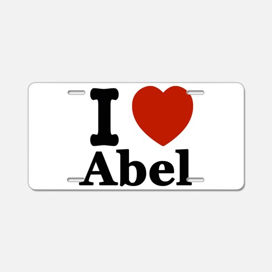I love Abel Aluminum License Plate