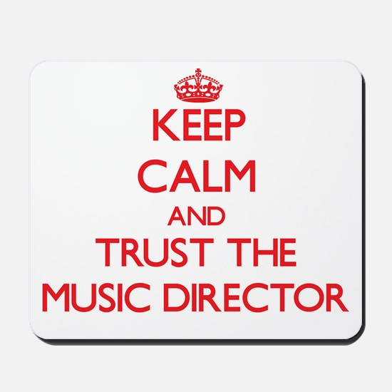 Keep Calm and Trust the Music Director Mousepad