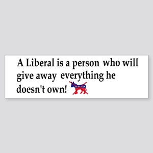 anti liberal give away dark bumper sticker light B