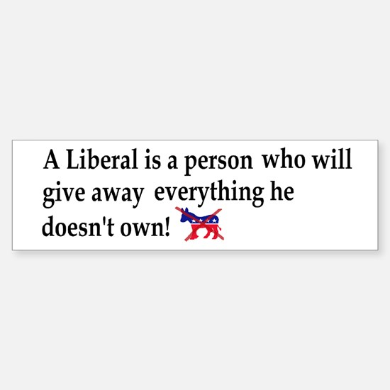 anti liberal give away dark bumper sticker light B