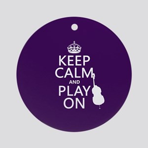 Keep Calm and Play On (cello) Ornament (Round)