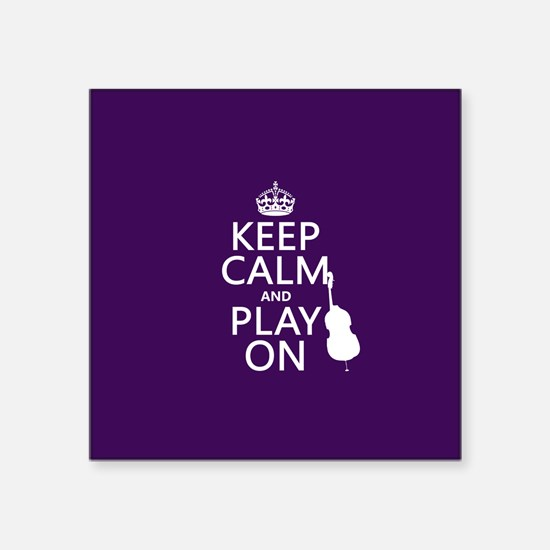 Keep Calm and Play On (cello) Sticker