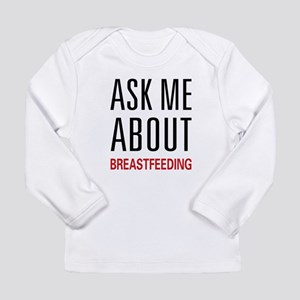 Ask Me Breastfeeding Long Sleeve Infant T-Shirt