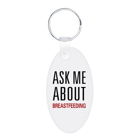 Ask Me About Breastfeeding Aluminum Oval Keychain