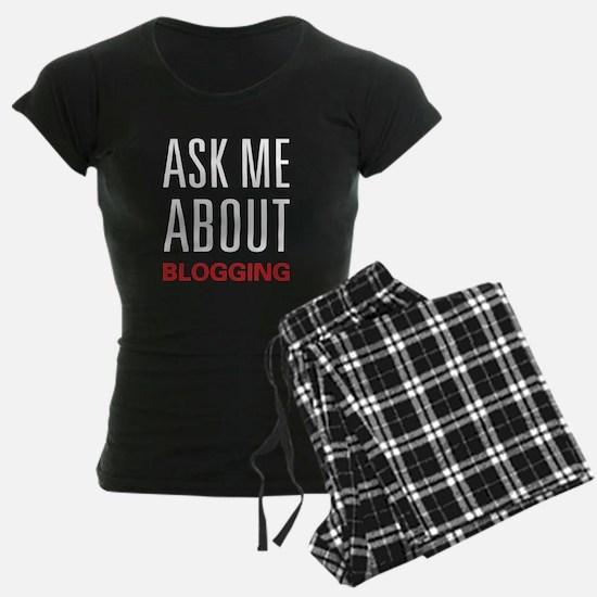 Ask Me About Blogging Pajamas