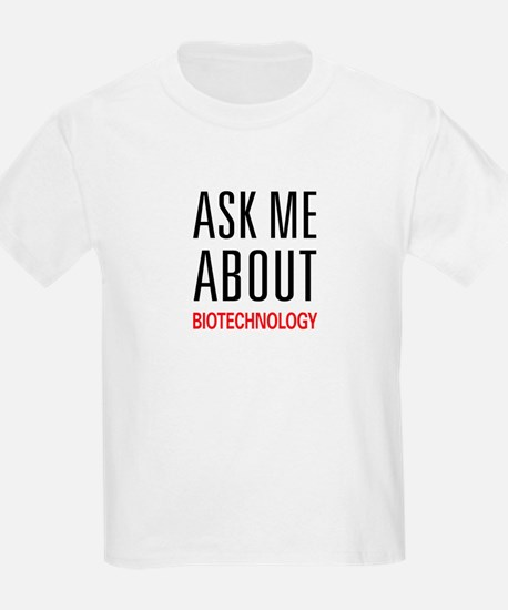 Ask Me About Biotechnology T-Shirt