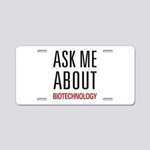 Ask Me About Biotechnology Aluminum License Plate