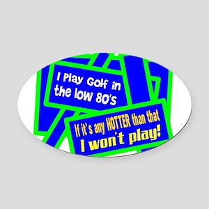 I Play Golf-Joe E. Brown/t-shirt Oval Car Magnet