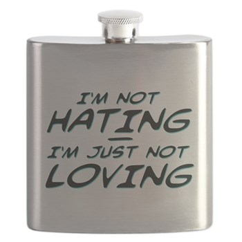 I'm Not Hating, I'm Just Not Loving Flask