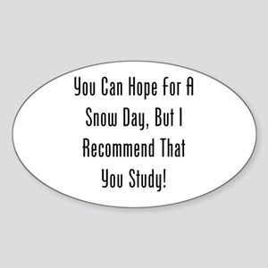 You Can Hope For A Snow Day, But Id Study! Sticker