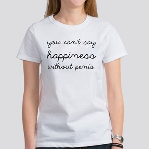 You Can't Say Happiness Women's T-Shirt