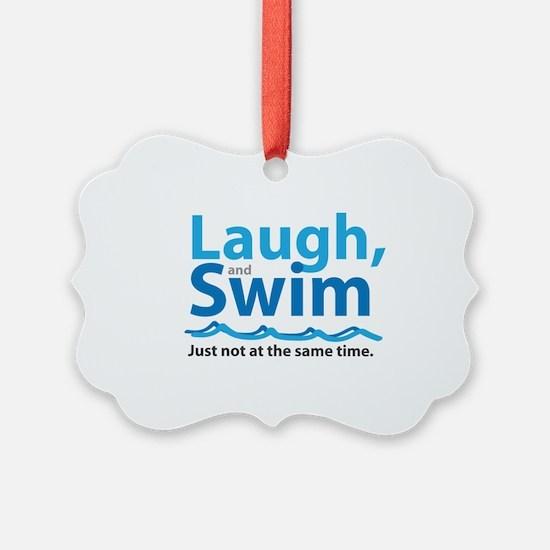 Laugh and Swim Ornament