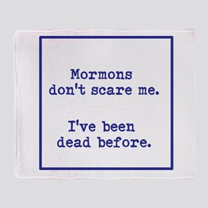 Mormons dont scare me. Throw Blanket
