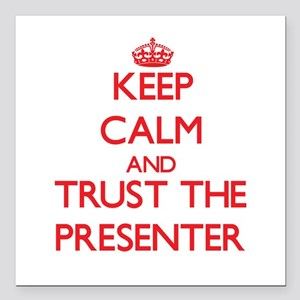 Keep Calm and Trust the Presenter Square Car Magne