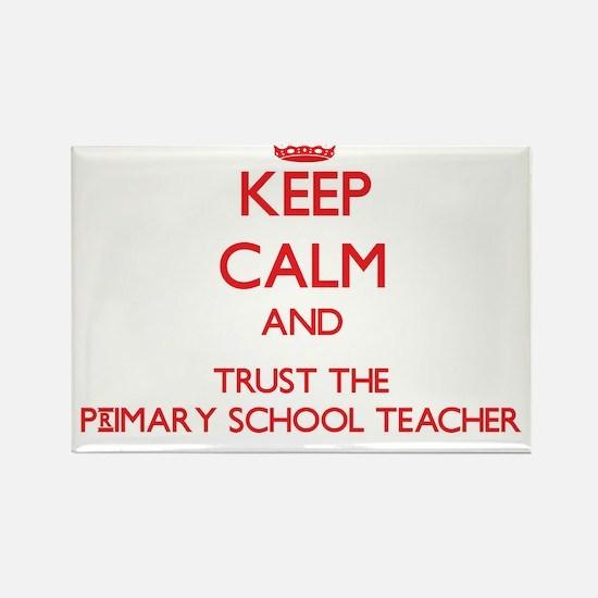 Keep Calm and Trust the Primary School Teacher Mag