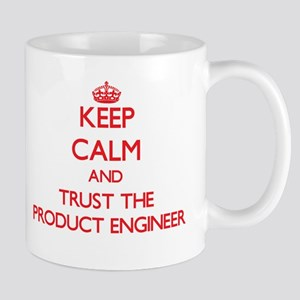 Keep Calm and Trust the Product Engineer Mugs