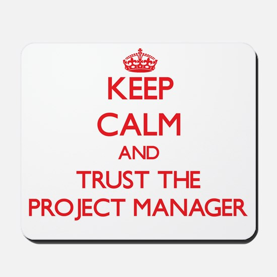 Keep Calm and Trust the Project Manager Mousepad