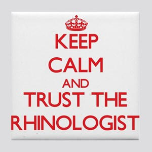 Keep Calm and Trust the Rhinologist Tile Coaster