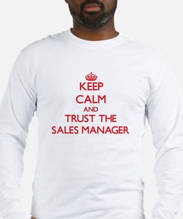 Keep Calm and Trust the Sales Manager Long Sleeve