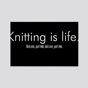 Knitting is Life Rectangle Magnet
