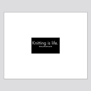 Knitting is Life Small Poster