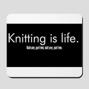 Knitting is Life Mousepad