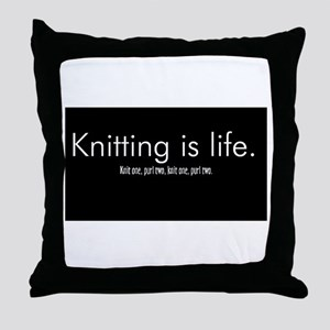 Knitting is Life Throw Pillow