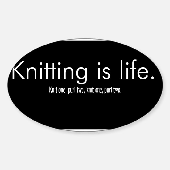 Knitting is Life Oval Decal