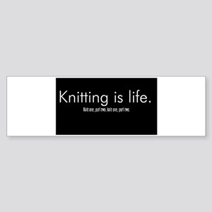 Knitting is Life Bumper Sticker
